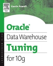 Oracle Data Warehouse Tuning for 10g ebook by Powell, Gavin JT