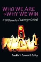 WHO WE ARE IS WHY WE WIN ebook by Bailey Stenson