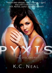 Pyxis - The Discovery ebook by K.C. Neal