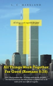 All Things Work Together For Good (Romans 8:28) ebook by Kobo.Web.Store.Products.Fields.ContributorFieldViewModel