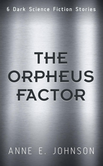 The Orpheus Factor ebook by Anne E. Johnson