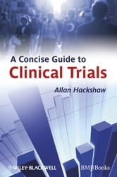 A Concise Guide to Clinical Trials ebook by Allan Hackshaw