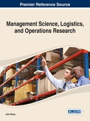 Management Science, Logistics, and Operations Research ebook by John Wang