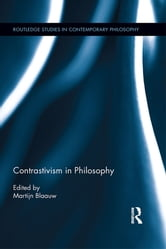 Contrastivism in Philosophy ebook by Martijn Blaauw