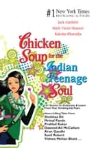 CHICKEN SOUP FOR THE INDIAN TEENAGE SOUL ebook by Jack Canfield, Raksha Bharadia, Mark Victor Hansen