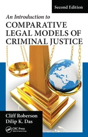 An Introduction to Comparative Legal Models of Criminal Justice, Second Edition ebook by Cliff Roberson,Dilip K. Das