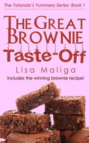 The Great Brownie Taste-off: (The Yolanda's Yummery Series, Book 1) ebook by Kobo.Web.Store.Products.Fields.ContributorFieldViewModel