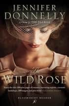 The Wild Rose ekitaplar by Jennifer Donnelly