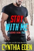 Stay With Me ebook by Cynthia Eden