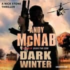 Dark Winter - (Nick Stone Thriller 6) audiobook by Andy McNab