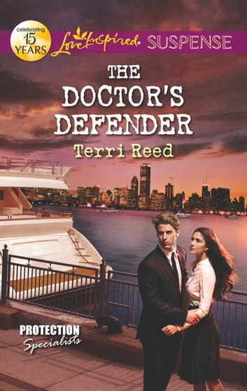 The Doctor's Defender (Mills & Boon Love Inspired Suspense) (Protection Specialists, Book 3) eBook by Terri Reed