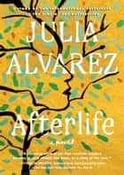 Afterlife ebook by Julia Alvarez