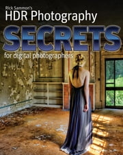 Rick Sammon's HDR Secrets for Digital Photographers ebook by Rick Sammon