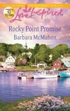 Rocky Point Promise ebook by Barbara Mcmahon