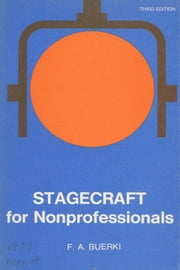 Stagecraft for Nonprofessionals ebook by Buerki, Frederick A. a.