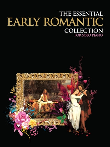 The Essential Early Romantic Collection ebook by Chester Music