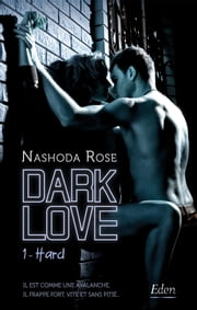 Dark Love T1 - Hard 電子書籍 by Nashoda Rose