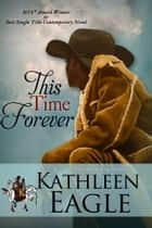 This Time Forever ebook by Kathleen Eagle