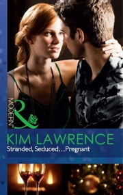 Stranded, Seduced...Pregnant (Mills & Boon Modern) eBook by Kim Lawrence