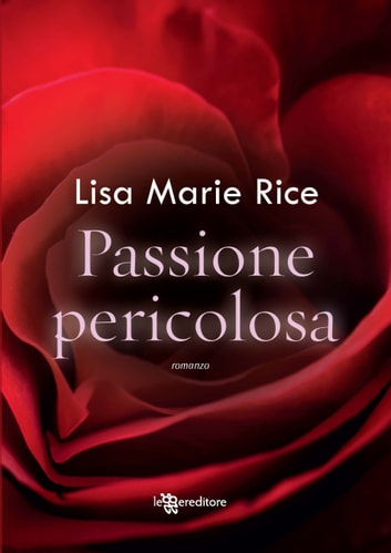 Passione pericolosa ebook by Lisa Marie Rice