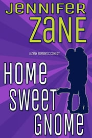 Home Sweet Gnome ebook by Jennifer Zane