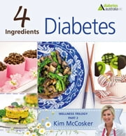 4 Ingredients Diabetes ebook by Kim McCosker
