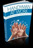 Handyman At Work ebook by Anonymous
