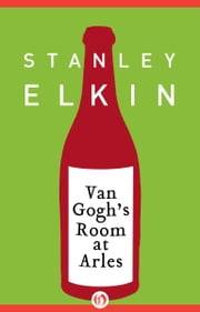 Van Gogh's Room at Arles ebook by Stanley Elkin