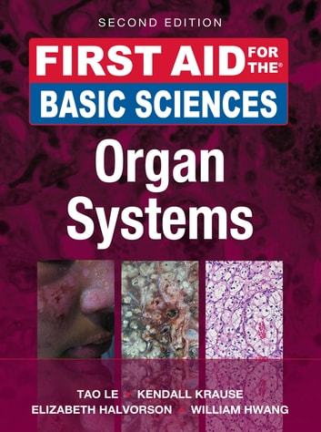 First Aid for the Basic Sciences: Organ Systems, Second Edition ebook by Kendall Krause,Tao Le