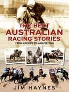 Best Australian Racing Stories ebook by Jim Haynes