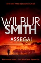 Assegai - The Courtney Series 13 ebook by Wilbur Smith