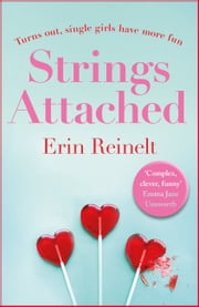 Strings Attached - The laugh-out-loud, new Bridget Jones for the Fleabag generation ebook by Erin Reinelt