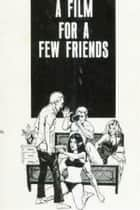 A Film For A Few Friends - Erotic Novel ebook by Sand Wayne