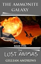 The Lost Animas ebook by Gillian Andrews
