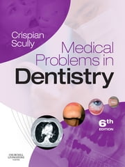 Medical Problems in Dentistry ebook by Crispian Scully