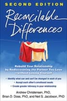 Reconcilable Differences, Second Edition ebook by Andrew Christensen, Phd,Brian D. Doss, PhD,Neil S. Jacobson, PhD