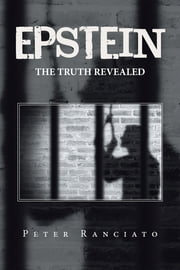 Epstein - The Truth Revealed ebook by Peter Ranciato