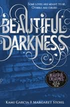 Beautiful Darkness (Book 2) ebook by Kami Garcia, Margaret Stohl
