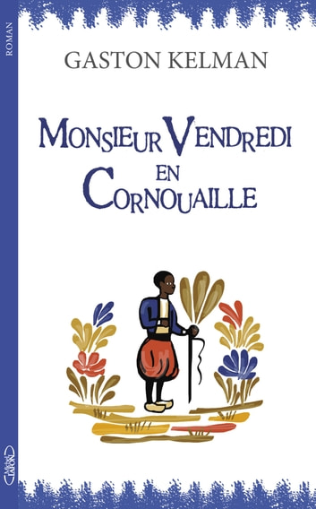 Monsieur Vendredi en Cornouaille ebook by Gaston Kelman