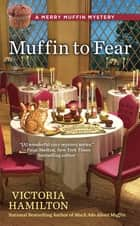 Muffin to Fear ebook by Victoria Hamilton
