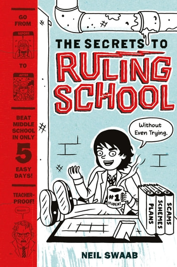 The Secrets to Ruling School (Without Even Trying) (Secrets to Ruling School #1) ebook by Neil Swaab