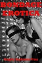 Bondage Erotica ebook by Naughty Daydreams Press