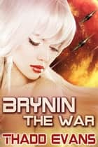 Brynin the War 1 - Book 1 ebook by Thadd Evans