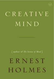 Creative Mind ebook by Ernest Holmes