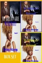 My Billionaire Werewolf Box Set ebook by Erica Storm