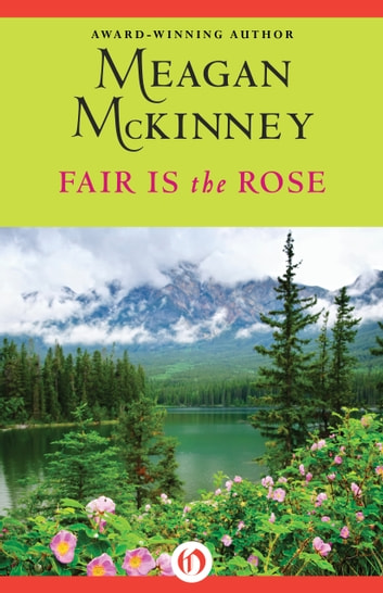 Fair Is the Rose ebook by Meagan McKinney