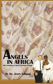 Angels in Africa ebook by Dr. Jerry Gibson