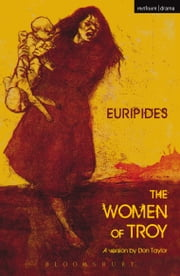 The Women of Troy ebook by Don Taylor,Don Taylor,Mr Euripides