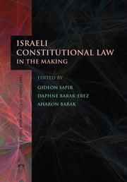 Israeli Constitutional Law in the Making ebook by Gideon Sapir,Daphne Barak-Erez,Aharon Barak