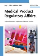 Medical Product Regulatory Affairs ebook by John J. Tobin,Gary Walsh